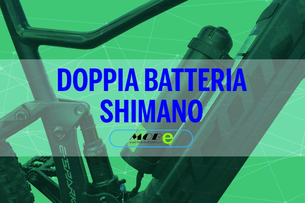 Shimano doppia batteria ebike mobe